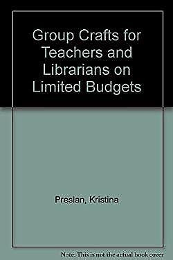 Group Crafts for Teachers and Librarians on Limited Budgets by Preslan, Kristina](Crafts For Teachers)