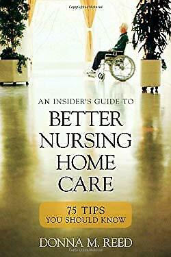 Insider's Guide to Better Nursing Home Care : 75 Tips You Should (Best Care Nursing Home)