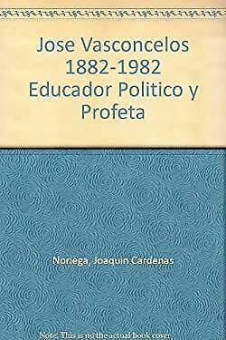 Jose Vasconcelos 1882-1982 Educador Politico y Profeta comprar usado  Enviando para Brazil