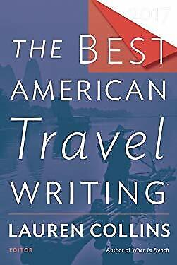 The Best American Travel Writing 2017 (The Best American Series