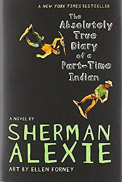 The Absolutely True Diary of a Part-Time Indian by Alexie,