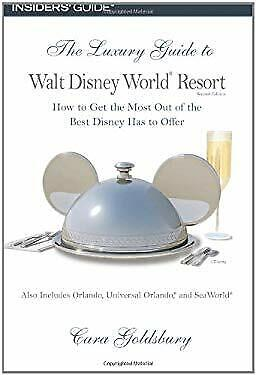 Luxury Guide to Walt Disney World Resort : How to Get the Most Out of the Best