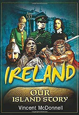 Ireland Our Island Story by McDonnell, Vincent