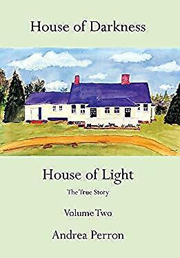 House of Darkness Vol. 2 : House of Light by Perron, (Andrea Perron House Of Darkness House Of Light)