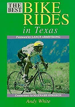 The Best Bike Rides in Texas by White, Andrew S. (Best Motorcycle Rides In Texas)
