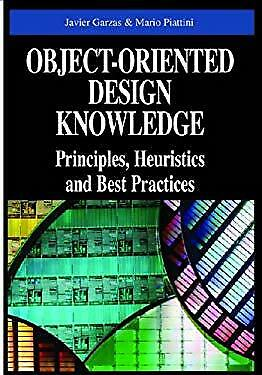 Object-Oriented Design Knowledge : Principles, Heuristics and Best
