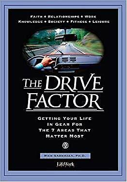 Drive Factor : Getting Your Life in Gear for the 7 Areas That Matter Most