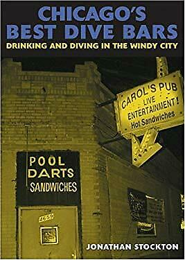 Chicago's Best Dive Bars : Drinking and Diving in the Windy