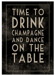 East of India Poster Sign Picture Time to Drink Champagne & Dance on The Table