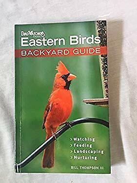 Bird Watcher's Digest Eastern Birds Backyard Guide by Bill Thompson, III
