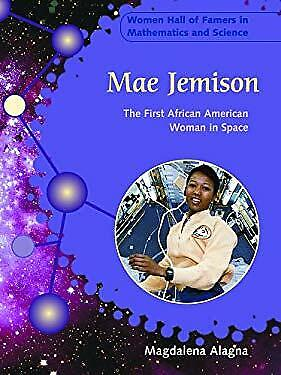 Mae Jemison : The First African American Woman in Space by Alagna, (The First African American Woman In Space)