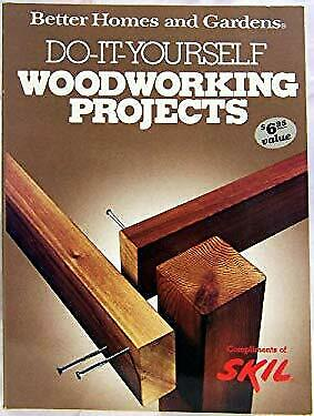 Woodworking Projects You Can Build by Better Homes and Gardens