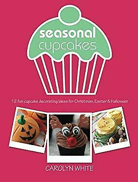 Seasonal Cupcakes : 12 Fun Cupcake Decorating Ideas for Christmas, Eas-ExLibrary](Cupcake Decorating Ideas)