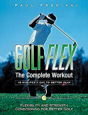 Golf Flex : The Complete Workout/10 Minutes a Day to Better