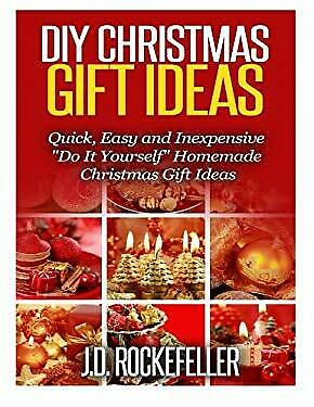 Diy Christmas Gift Ideas (DIY Christmas Gift Ideas: Quick, Easy and Inexpensive Do It Yourself Homemade)