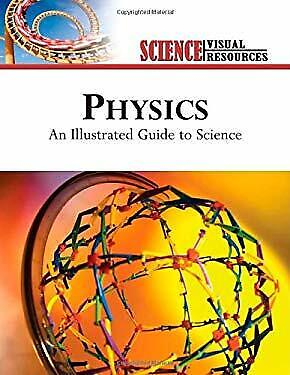 Physics : An Illustrated Guide To Science By Diagram Group
