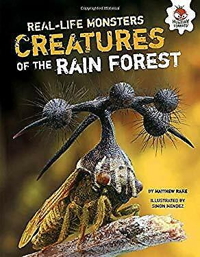 Creatures of the Rain Forest (Real-Life Monsters) by Rake, Matthew