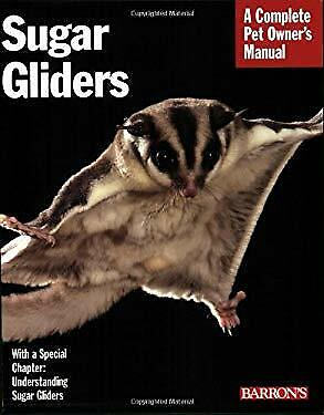 Sugar Gliders : Everything about Purchase, Nutrition, Behavior, and Breeding Sugar Glider Nutrition