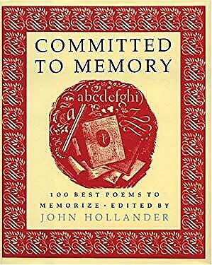 Committed to Memory : 100 Best Poems to Memorize by Hollander,