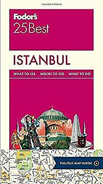 Fodor's Istanbul 25 Best by Fodor's Travel (Best Istanbul Travel Guide)