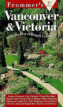 Frommer's Vancouver and Victoria : With the Best of British