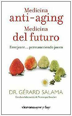 Medicina anti-aging. Medicina del futuro by SALAMA, GERARD