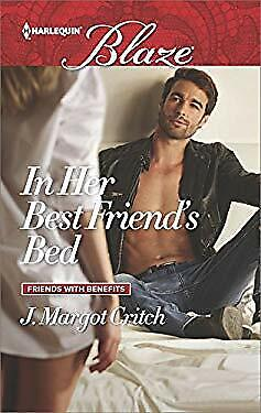 In Her Best Friend's Bed (Friends With Benefits) by Critch, J.