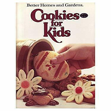 Better Homes and Gardens Cookies for Kids by Better Homes and
