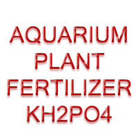 FERTILIZER FOR AQUARIUM PLANTS (KH2PO4 MONOPOTASSIUM PHOSPHATE)
