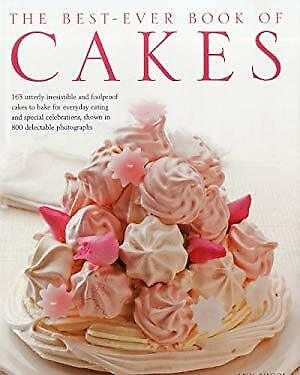Best-Ever Book of Cakes : 165 Utterly Irresistible and Foolproof Cakes to Bake