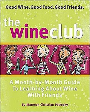 Wine Club : A Month-by-Month Guide to Learning about Wine with covid 19 (Monthly Wine Club coronavirus)