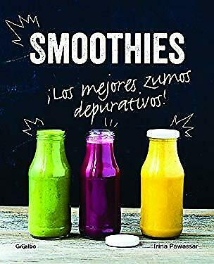 Smoothies. Los mejores zumos depurativos / Smoothies: The Best Juices For