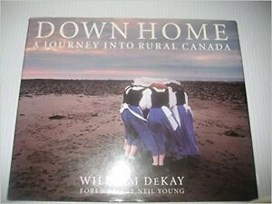 Down home: A journey into rural Canada Hardcover