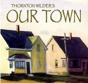 an overview of the three main acts in thornton wilders our town Our town n:rear the end of act i in our town, wilder enumerates different  characters' casual reactions to the moon or  thornton wilder believes that the  theater is an  significance of the milk symbol is further enhanced in the third act .