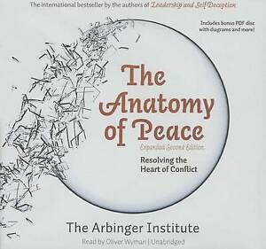 The Anatomy Peace, Expanded Second Edition: Resolving Hear by Arbinger Institute