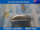 Chrome Cup Handle Cabinet Handles