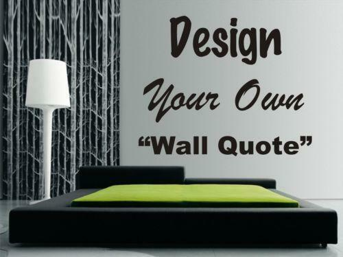 Design Your Own Wall Quote | Ebay