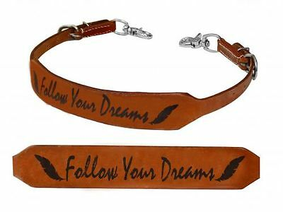Showman FOLLOW YOUR DREAMS Leather Wither Strap Barrel Racing 2 Trigger Snaps