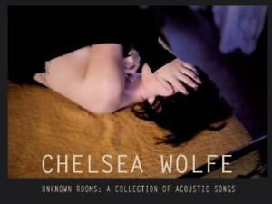 Chelsea Wolfe - Unknown Rooms: A Collection of Acoustic Songs [New Vinyl LP]