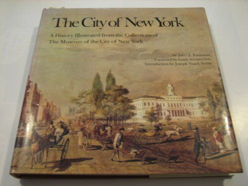 The City Of New York  A History Illustrated From The Collections Of T