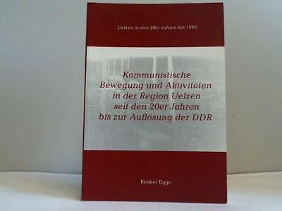 Egge, Reimer: Kommunistische Bewegung und Aktivitäten in der Region Uelzen ...