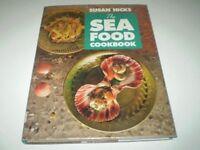 The Sea Food Cookbook by Susan Hicks