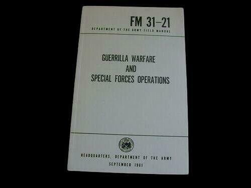 GUERRILLA WARFARE SPECIAL FORCES OPERATIONS HANDBOOK U.S ARMY 31-21