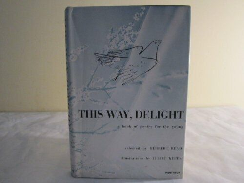 This Way Delight: A Book Of Poetry For The Young;
