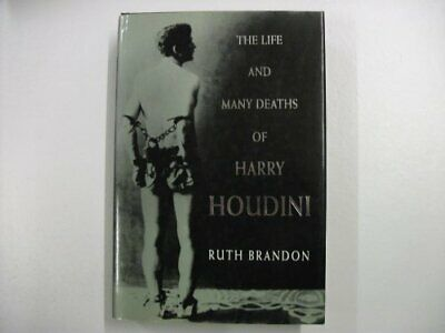 The Life and Many Deaths of Harry Houdini, Ruth Brandon, Used; Good Book