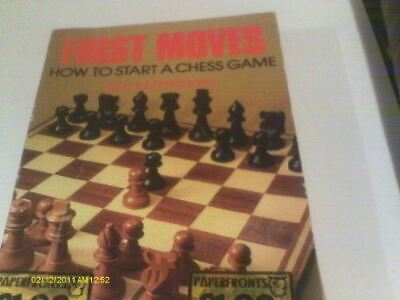 First Moves: How to Start a Chess Game (Paperfronts S.), Pritchard, David Brine,