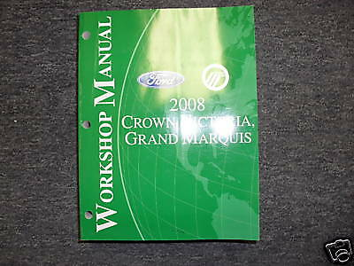 2008 Ford Crown Victoria Grand Marquis Service Shop Repair Manual FACTORY OEM