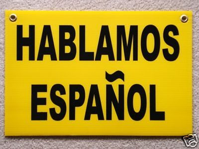 Hablamos Espanol We Speak Spanish Coroplast Sign 12x18