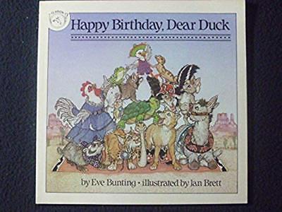 Happy Birthday, Dear Duck [Apr 23, 1990] Bunting, Eve and Brett, Jan