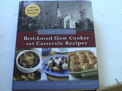 Church Potluck BEST LOVED SLOW COOKER and casserole recipes by Linda Larsen /